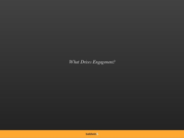 What Drives Engagement?