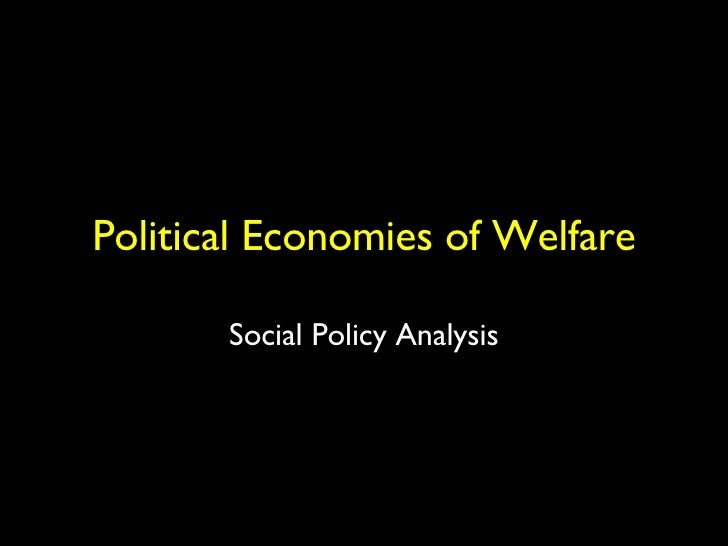 Political Economies of Welfare Social Policy Analysis