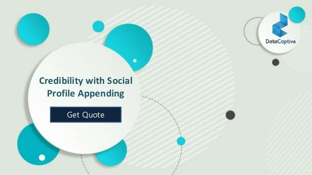 Credibility with Social Profile Appending Get Quote