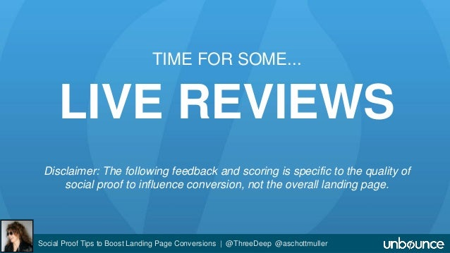 TIME FOR SOME...  LIVE REVIEWS  Disclaimer: The following feedback and scoring is specific to the quality of  social proof...