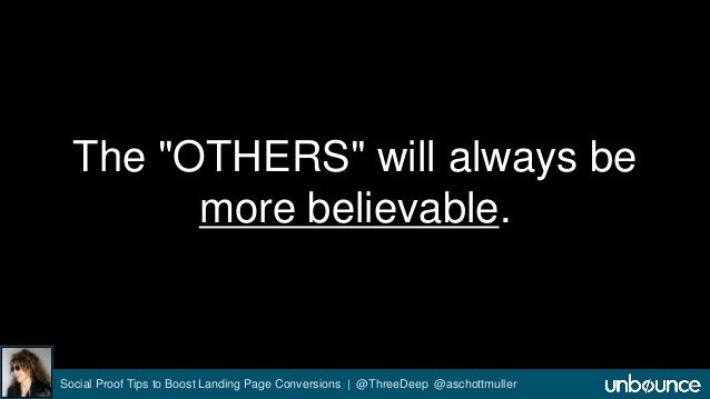 """The """"OTHERS"""" will always be  more believable.  Social Proof Tips to Boost Landing Page Conversions 