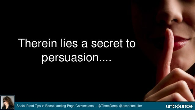 Therein lies a secret to  persuasion....  Social Proof Tips to Boost Landing Page Conversions | @ThreeDeep @aschottmuller