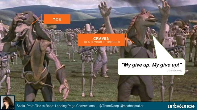 """YOU  CRAVEN  ~80% of YOUR PROSPECTS  """"My give up. My give up!""""  Social Proof Tips to Boost Landing Page Conversions 