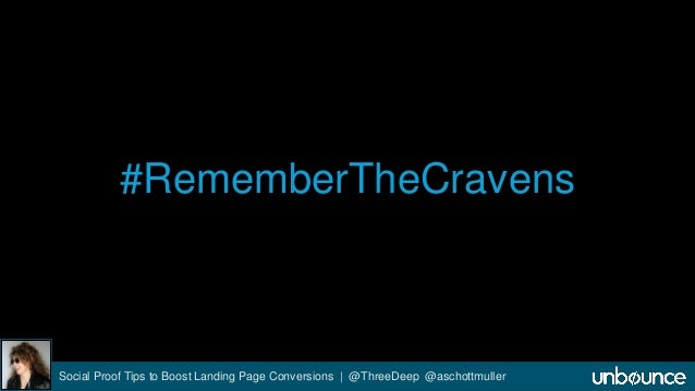 #RememberTheCravens  Social Proof Tips to Boost Landing Page Conversions | @ThreeDeep @aschottmuller