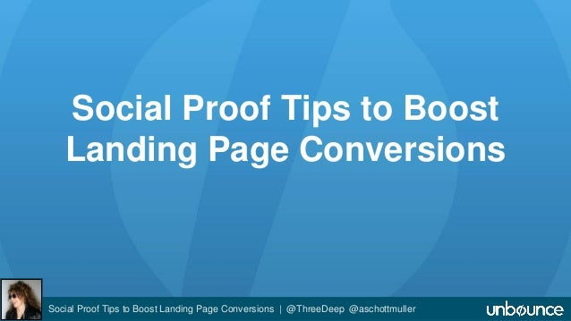Social Proof Tips to Boost  Landing Page Conversions  Social Proof Tips to Boost Landing Page Conversions | @ThreeDeep @as...