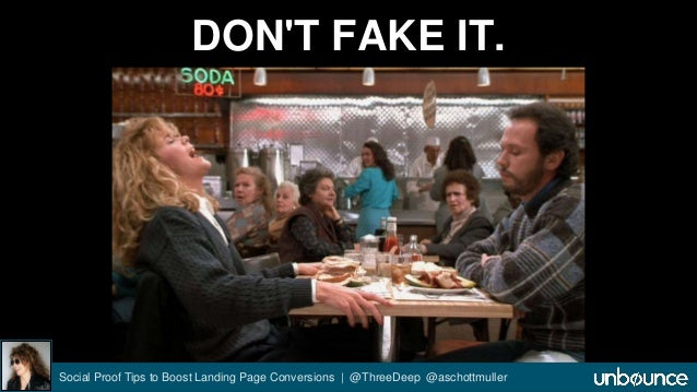 DON'T FAKE IT.  Social Proof Tips to Boost Landing Page Conversions | @ThreeDeep @aschottmuller