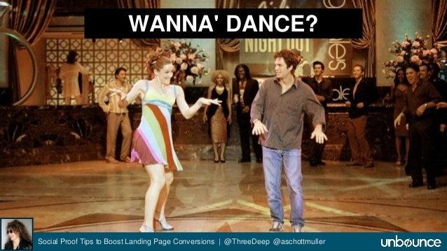 WANNA' DANCE?  Social Proof Tips to Boost Landing Page Conversions | @ThreeDeep @aschottmuller