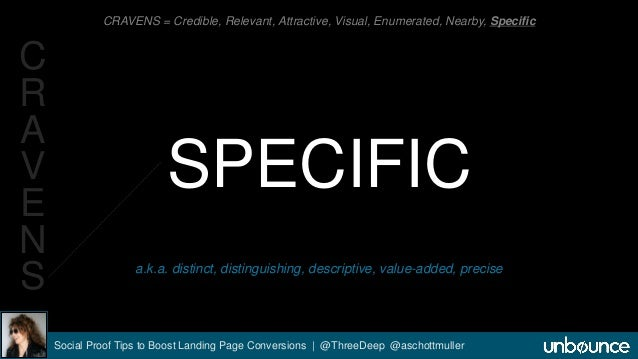 CRAVENS = Credible, Relevant, Attractive, Visual, Enumerated, Nearby, Specific  SPECIFIC  a.k.a. distinct, distinguishing,...