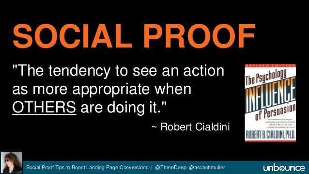 """SOCIAL PROOF  """"The tendency to see an action  as more appropriate when  OTHERS are doing it.""""  ~ Robert Cialdini  Social P..."""