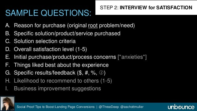 SAMPLE QUESTIONS:  STEP 2: INTERVIEW for SATISFACTION  A. Reason for purchase (original root problem/need)  B. Specific so...