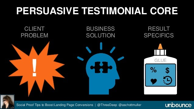 PERSUASIVE TESTIMONIAL CORE  CLIENT  PROBLEM  BUSINESS  SOLUTION  Social Proof Tips to Boost Landing Page Conversions | @T...