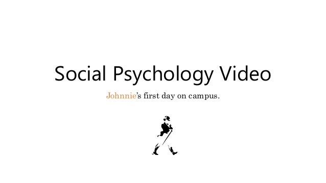 Social Psychology Video Johnnie's first day on campus.