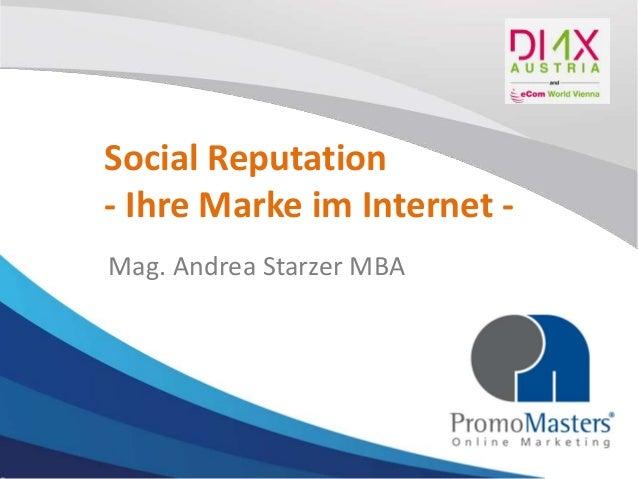 Social Reputation - Ihre Marke im Internet - Mag. Andrea Starzer MBA