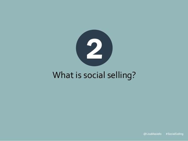 @LisaMasiello #SocialSelling 2 What is social selling?