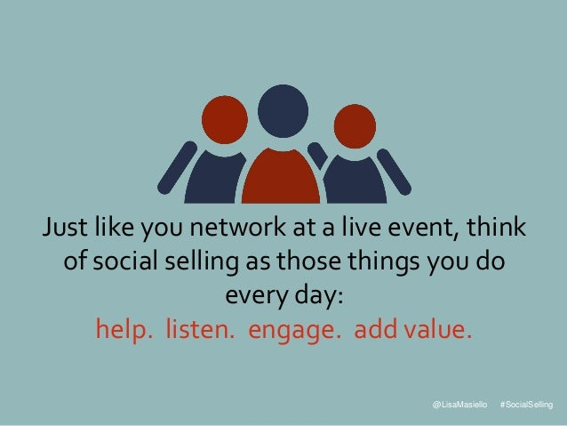@LisaMasiello #SocialSelling Just like you network at a live event, think of social selling as those things you do every d...