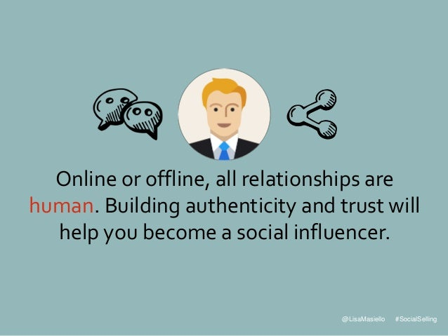 @LisaMasiello #SocialSelling Online or offline, all relationships are human. Building authenticity and trust will help you...
