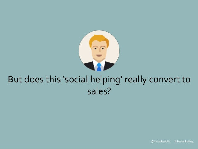 @LisaMasiello #SocialSelling But does this 'social helping' really convert to sales?