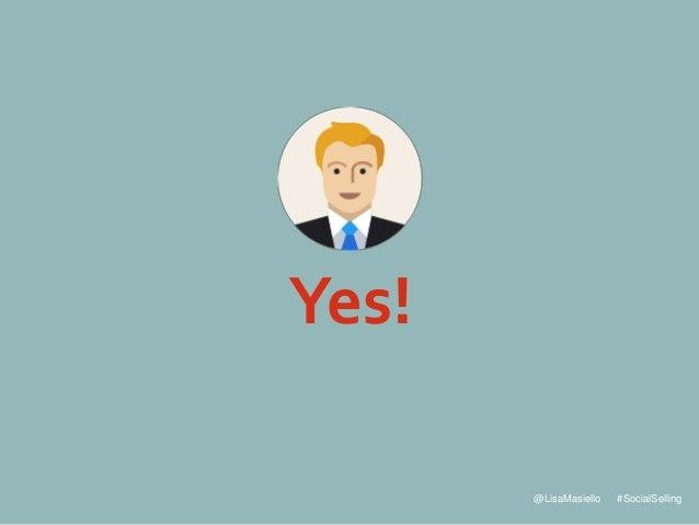 @LisaMasiello #SocialSelling Yes!