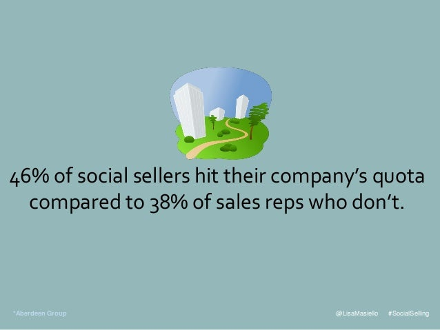 @LisaMasiello #SocialSelling 46% of social sellers hit their company's quota compared to 38% of sales reps who don't. *Abe...