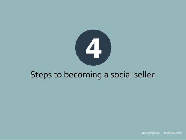 @LisaMasiello #SocialSelling 4 Steps to becoming a social seller.