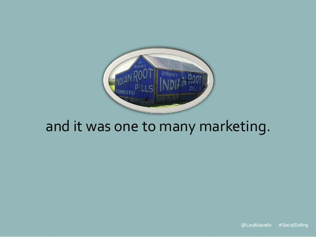 @LisaMasiello #SocialSelling and it was one to many marketing.