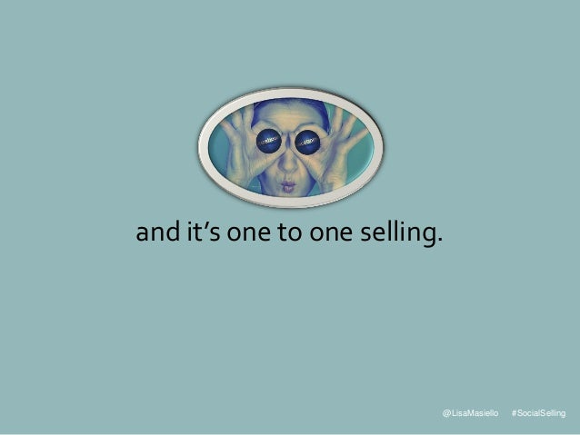 @LisaMasiello #SocialSelling and it's one to one selling.