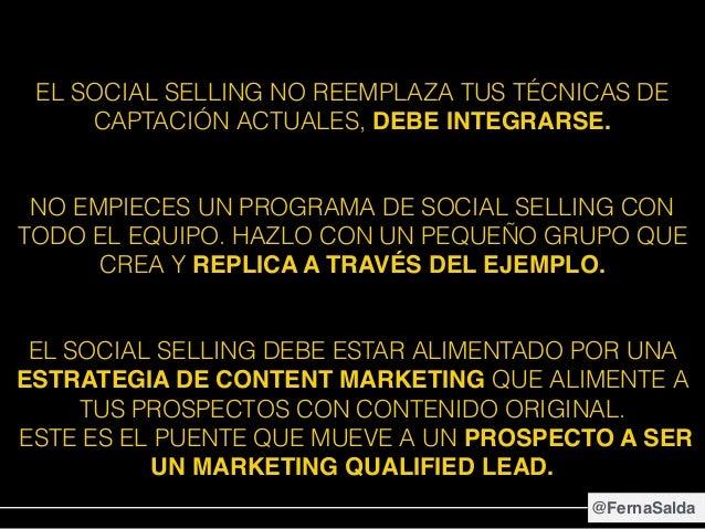 EL SOCIAL SELLING NO REEMPLAZA TUS TÉCNICAS DE CAPTACIÓN ACTUALES, DEBE INTEGRARSE. NO EMPIECES UN PROGRAMA DE SOCIAL SELL...