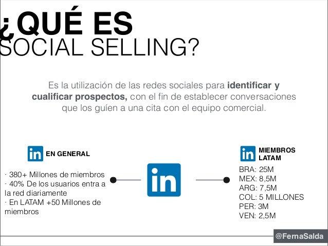¿QUÉ ES SOCIAL SELLING? @FernaSalda Es la utilización de las redes sociales para identificar y cualificar prospectos, con el...