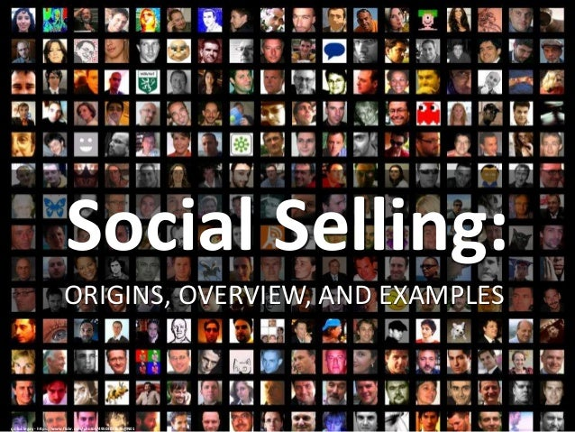 Social Selling: ORIGINS, OVERVIEW, AND EXAMPLES cc: luc legay - https://www.flickr.com/photos/49503019876@N01