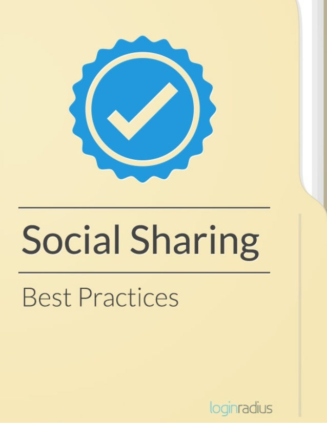 | ii | SOCIAL SHARING: BEST PRACTICES TO TURN YOUR USERS INTO BRAND AMBASSADORS PUBLISHED BY: LOGINRADIUS INC. EDMONTON, A...