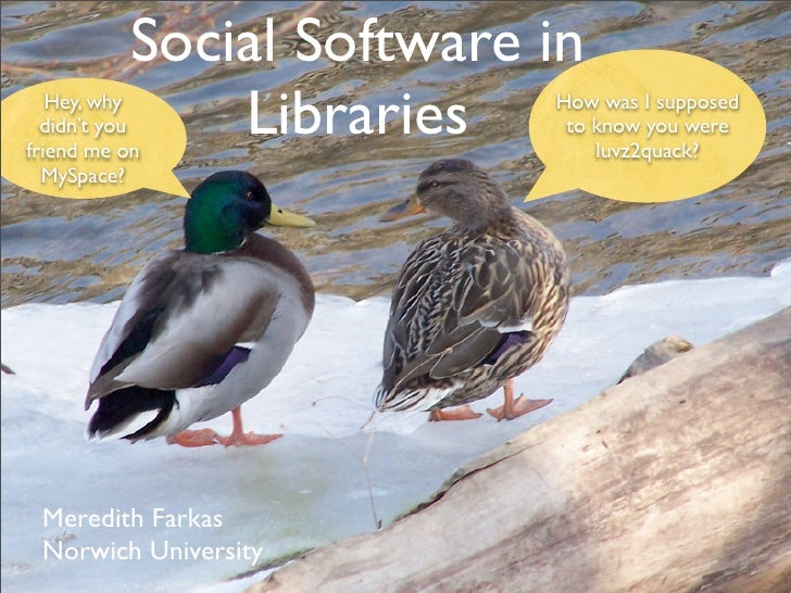 Social Software in                Libraries    Hey, why                How was I supposed   didn't you                to k...