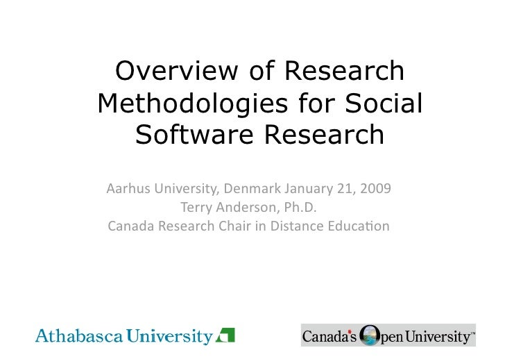 Overview of Research Methodologies for Social   Software Research Aarhus