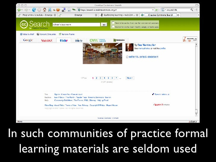 In such communities of practice formal learning materials are seldom used