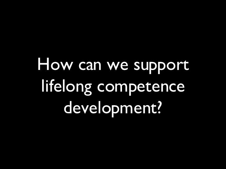 How can we support lifelong competence development?