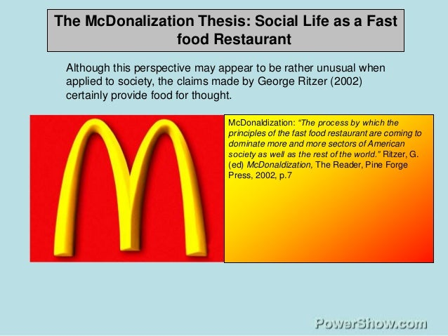 food inc mcdonaldization The effects of mcdonaldization in the fast food industry mcdonaldization theory of george the meat industry, and chickens (from food, inc.