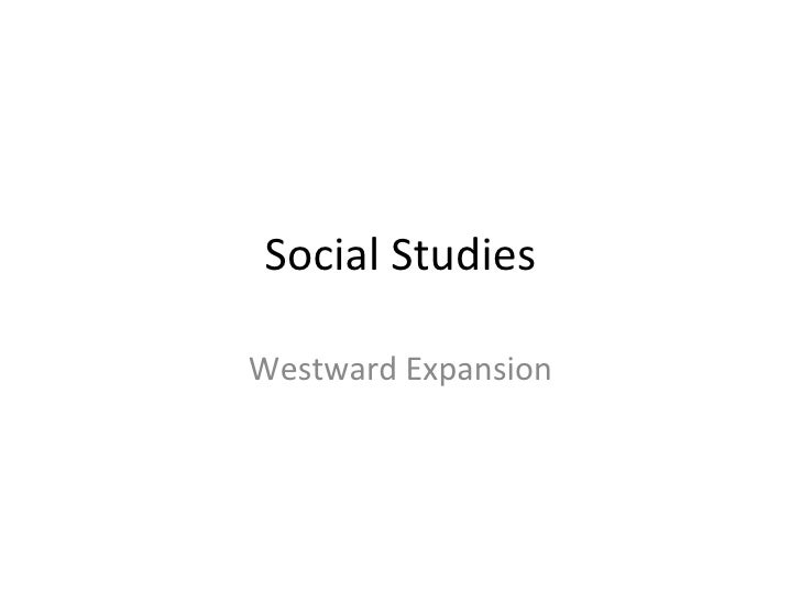 Social Studies Westward Expansion