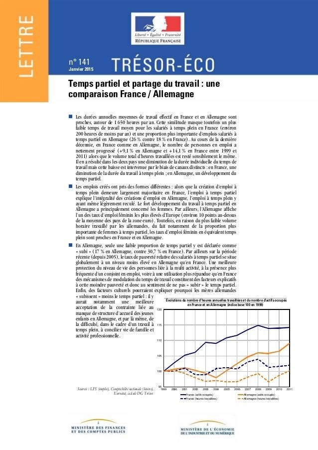 n° 141 Janvier 2015 Temps partiel et partage du travail : une comparaison France / Allemagne  Les durées annuelles moyenn...