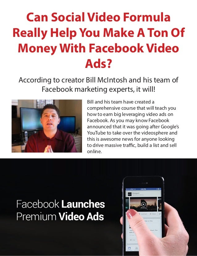 Can Social Video Formula Really Help You Make A Ton Of Money With Facebook Video Ads? According to creator Bill McIntosh a...