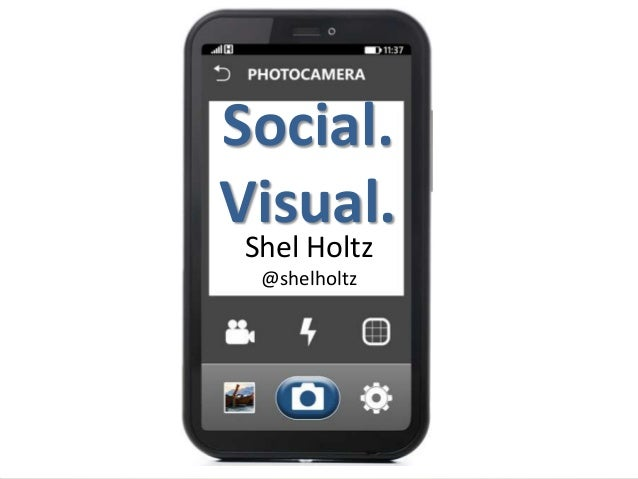 Social. Visual. Shel Holtz @shelholtz