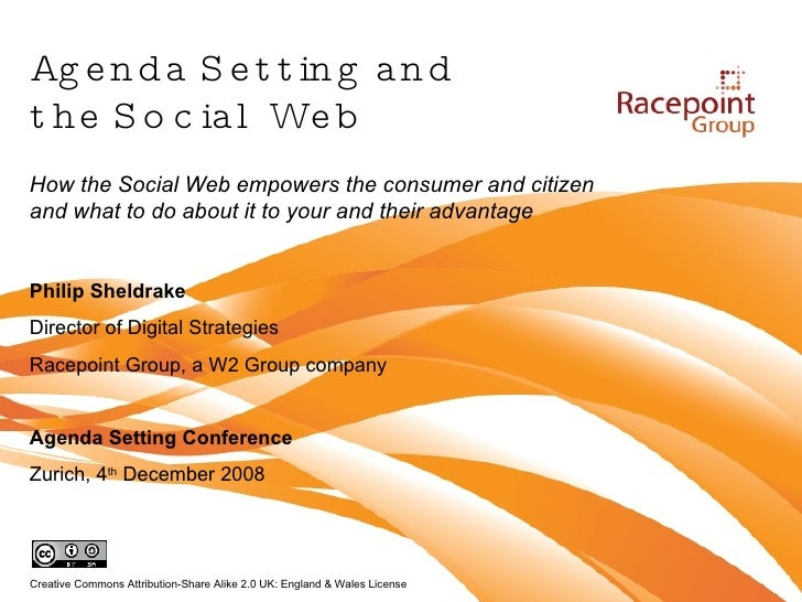 Agenda Setting and the Social Web  How the Social Web empowers the consumer and citizen and what to do about it to your an...