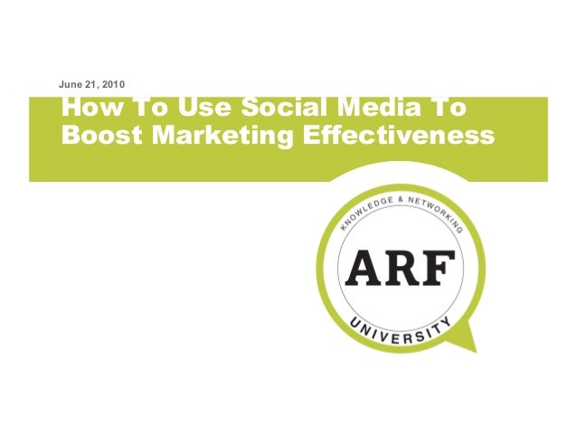 How To Use Social Media To Boost Marketing Effectiveness June 21, 2010
