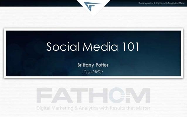 Social Media 101Brittany Potter#goNPO