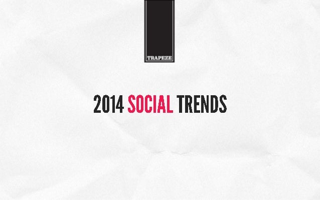 SOCIAL TRENDS FOR 2015  As digital platforms integrate with the household lifestyle, brands will be within an easier reach...