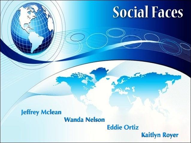 SocialFaces Jeffrey Mclean Wanda Nelson Eddie Ortiz Kaitlyn Royer