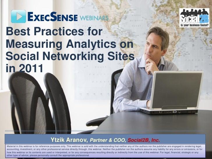 Best Practices forMeasuring Analytics onSocial Networking Sitesin 2011                                         Ytzik Arano...