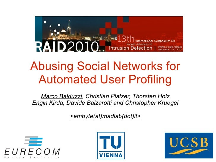 Abusing Social Networks for Automated User Profiling