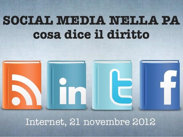 SOCIAL MEDIA NELLA PA    cosa dice il diritto   Internet, 21 novembre 2012