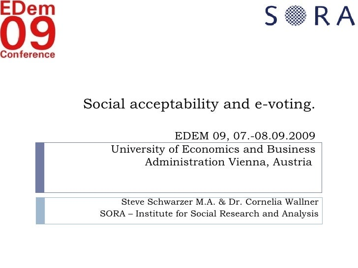 Social acceptability and e-voting. EDEM 09, 07.-08.09.2009 University of Economics and Business Administration Vienna, Aus...
