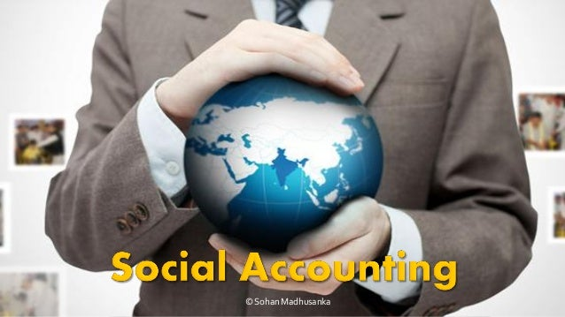 social accounting Social accounting and how is social accounting disclosed in the annual reports of companies in nigeria and (ii) where is the location of presentation of social accounting.