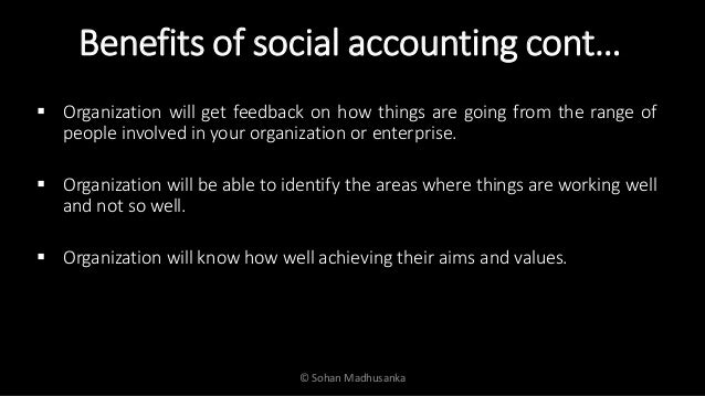 limitations of social accounting What is environmental accounting social accounting is the collection of information about an organization's interaction with all of its stakeholders.